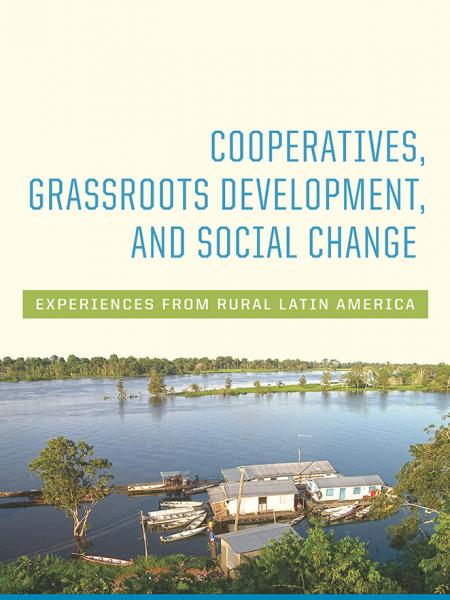 Cooperatives, Grassroots Development, and Social Change
