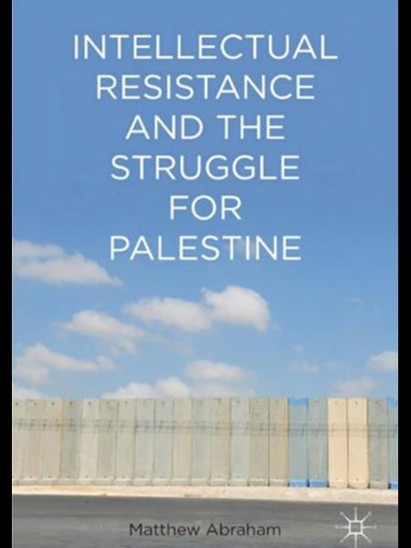 Intellectual Resistance and the Struggle for Palenstine